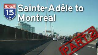 Sainte-Adèle to Montreal - Part 2