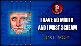 I HAVE NO MOUTH, AND I MUST SCREAM (Демоны подсознания) / LOST PAGES