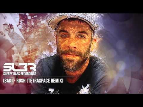 [SAK] - Rush (TetraSpace Remix)