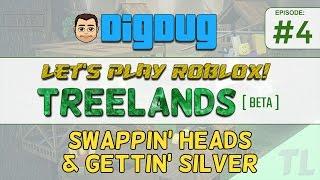 Roblox Treelands [Beta] : Ep 4 : Köpfe tauschen und Silber bekommen!