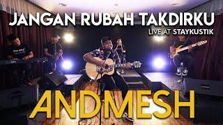 ANDMESH - JANGAN RUBAH TAKDIRKU (Live at Staykustik)