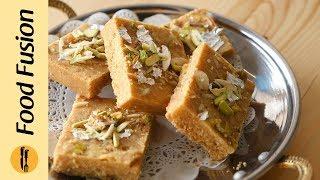 Besan ki Barfi Recipe by Food Fusion