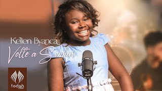 Kellen Byanca | Volte a Sonhar [Clipe Oficial]