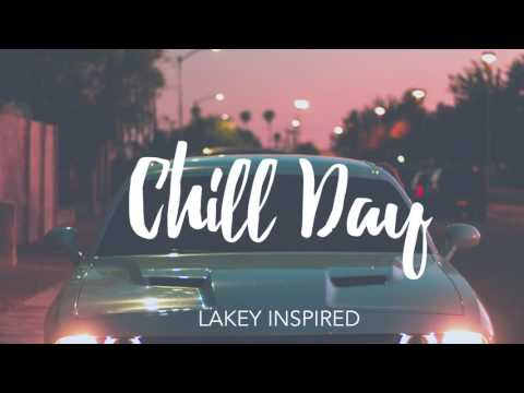LAKEY INSPIRED - Chill Day - YouTube