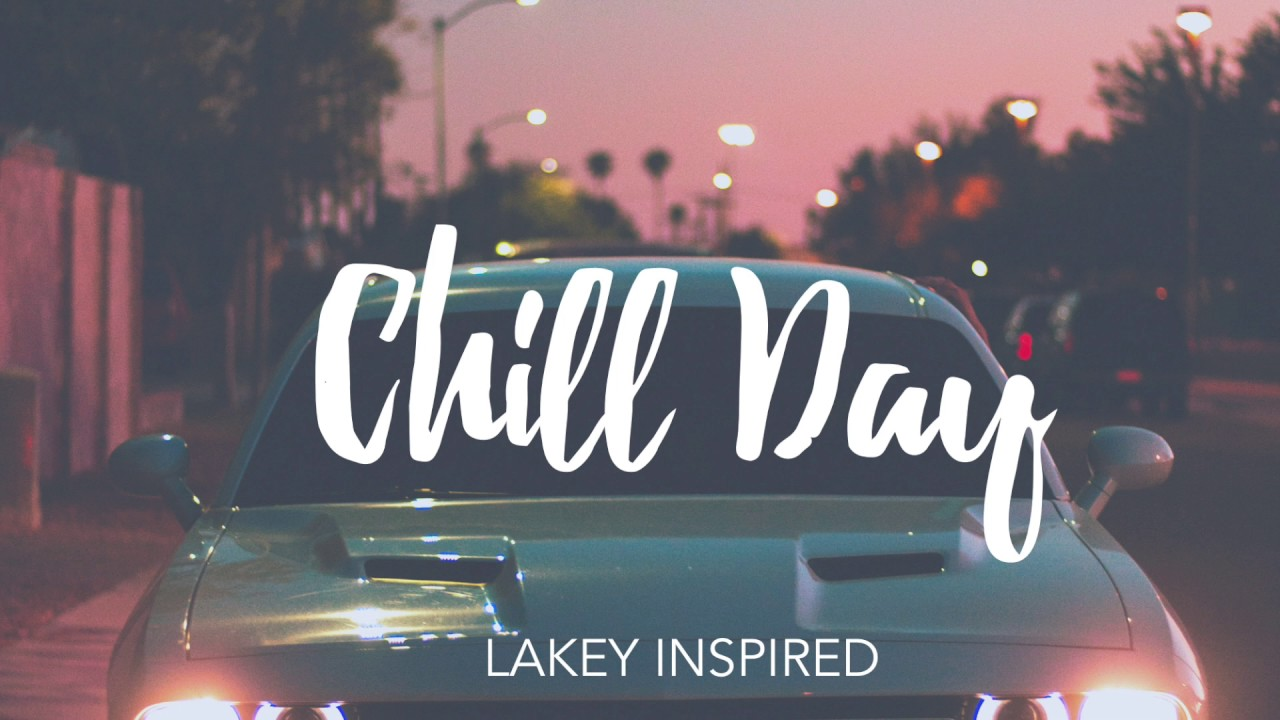 LAKEY INSPIRED - Chill Day