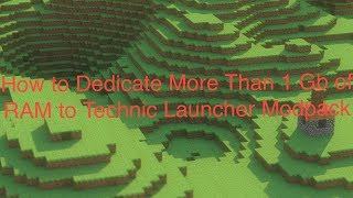 How to Dedicate M๐re Than 1 Gb of RAM to Technic Launcher