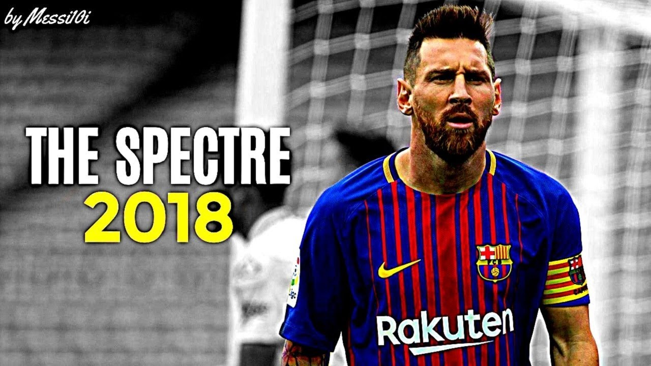 Lionel Messi 2018 The Spectre AMAZING Dribbling Skills & Goals 2017/2018 | HD NEW - YouTube