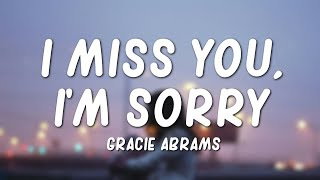 Gracie Abrams - I Miss You, I'm Sorry (Lyrics)