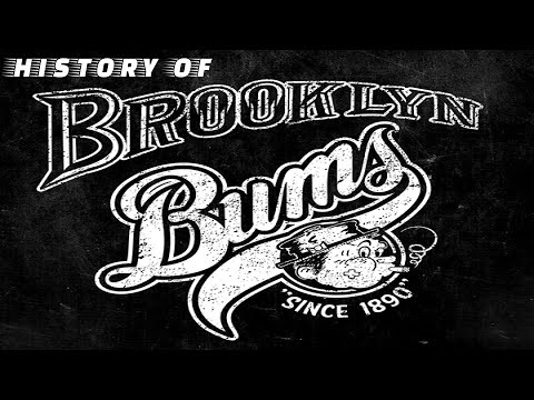 HISTORY OF BROOKLYN BUMS