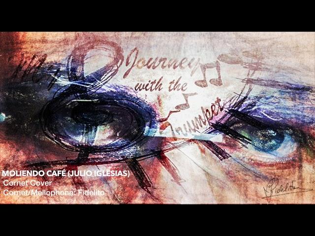 Moliendo Café (Julio Iglesias) - Cornet Cover