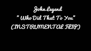 John Legend - Who Did That To You ( Instrumental FLIP) Django Unchained