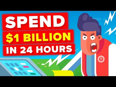 Spending $1 Billion Dollars In 24 Hours