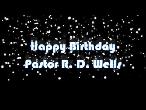 A Happy Birthday Wish To Pastor R D Wells