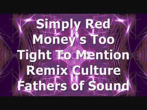 Simply Red - Money's Too Tight To Mention (Remix Culture - Fathers of Sound)
