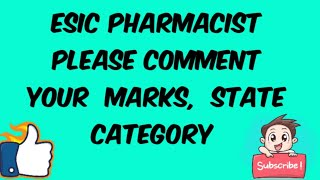 Esic pharmacist please comment your marks , state and category