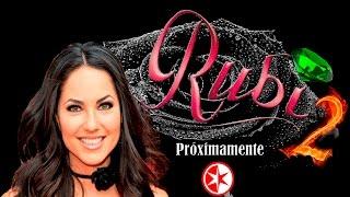 Telenovela Rubí 2 el regreso 2016