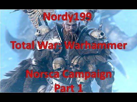 Total War: Warhammer! Norsca (Wulfrik the Wanderer) Campaign:  Part 1