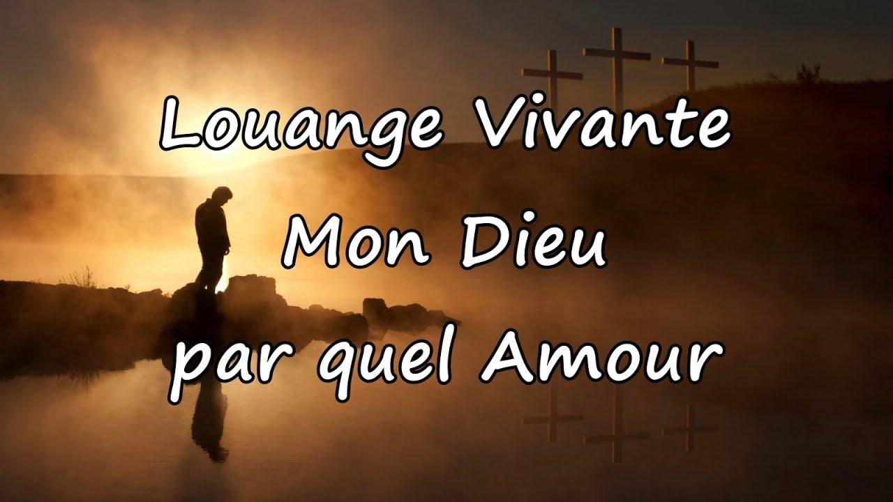 Bien-aimé Louange Vivante - Mon Dieu par quel Amour [avec paroles] - YouTube XR47