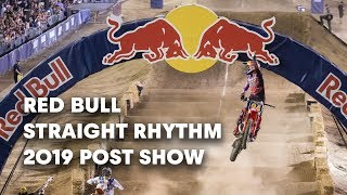 Red Bull Straight Rhythm 2019 Post Show