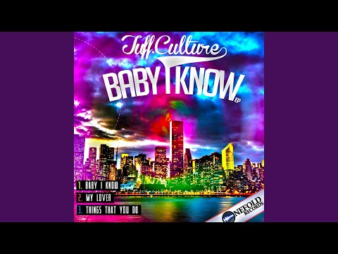 Baby I Know (Original Mix)