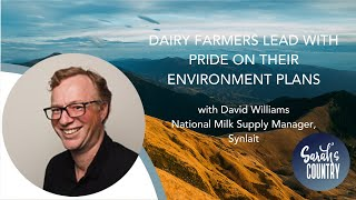 """Dairy farmers lead with pride on their environment plans"" with David Williams"