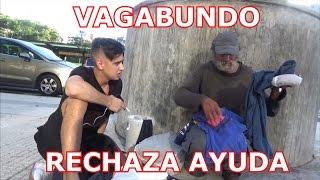 HACIENDO FELIZ A UN VAGABUNDO | RECHAZA AYUDA Y NOS ENSEÑA UNA LECCION thumbnail