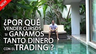 ¿Por qué vender cursos de trading si ganamos tanto dinero con el trading?