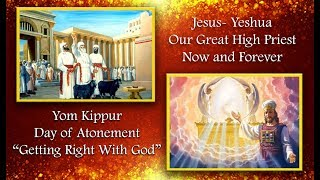 Yom Kippur, Day of Atonement: Getting Right with God