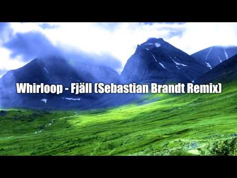 Whirloop - Fjäll (Sebastian Brandt Remix)