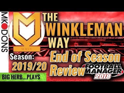 FM18 MK Dons Let's Play S3 Ep 11 - END OF SEASON REVIEW - Football Manager 2018