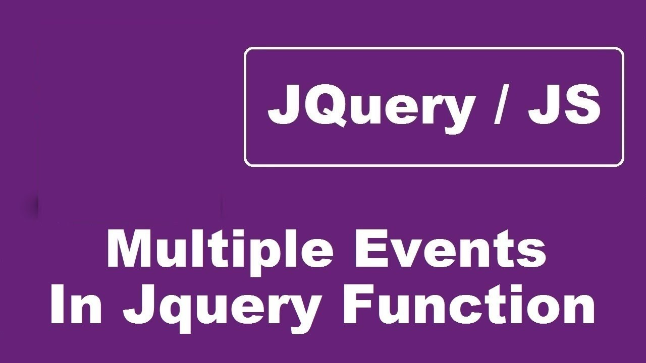 Bind A Function To Multiple Events In Jquery