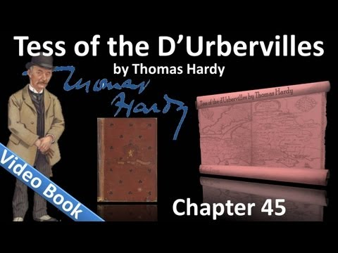 Chapter 45 - Tess of the d'Urbervilles by Thomas Hardy