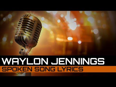 Spoken Song Lyrics: Waylon Jennings - Luckenbach Texas