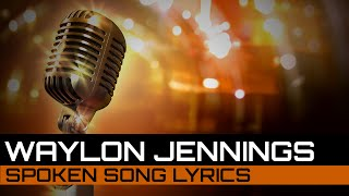 Spoken Song Lyrics: Waylon Jennings - Luckenbach Texas