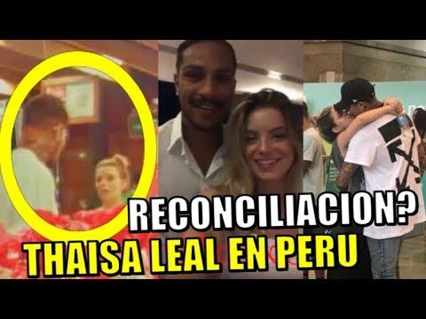 RECONCILIACION? THAISA LEAL ESTA EN PERU ESTARA AQUI POR PAOLO GUERRERO ?