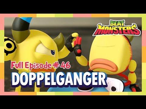 Beat Monsters Ep46 - Doppelganger