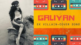 Galiyan- Ek villian - Cover/ karaoke female version