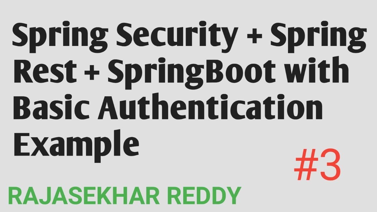 #3 Spring Security + SpringBoot + Spring Rest with Basic Authentication  Example | RAJASEKHAR REDDY