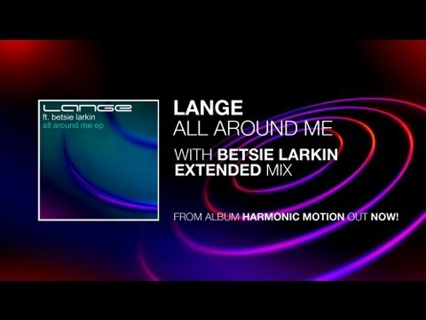 Lange Ft. Betsie Larkin - All Around Me (Extended Mix)