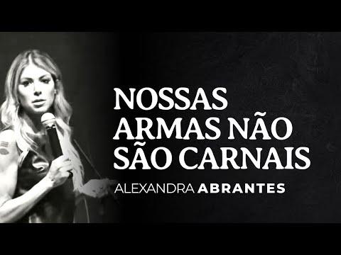 Alexandra Abrantes | As Armas da Nossa Guerra não são Carnais