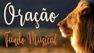 ORAÇÃO - MÚSICA PARA ORAR FUNDO MUSICAL