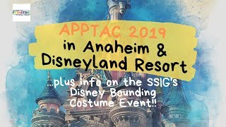 APPTAC 2019 in Anaheim Disneyland Resort + SSIG Disney Costume Party!