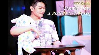 Samkim 샘김 TBS Radio Double Date ( A BirthDATE Party )
