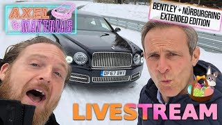 OSTER-STREAM: Bentley + Nürburgring EXTENDED EDITION | Axel & Matthias