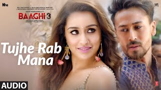 Full Audio: Tujhe Rab Mana | Tiger Shroff  | Shraddha Kapoor |  Rochak Kohli  Feat. Shaan