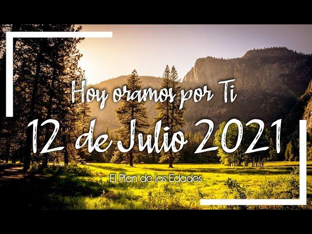 HOY ORAMOS POR TI | JULIO 12 de 2021 |  Oración Devocional | GRACIAS PADRE POR OSCAR