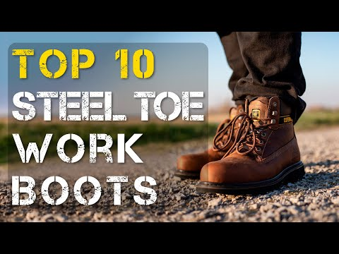Top 10 Comfortable Steel Toe Work Boots to Stand ALL Day
