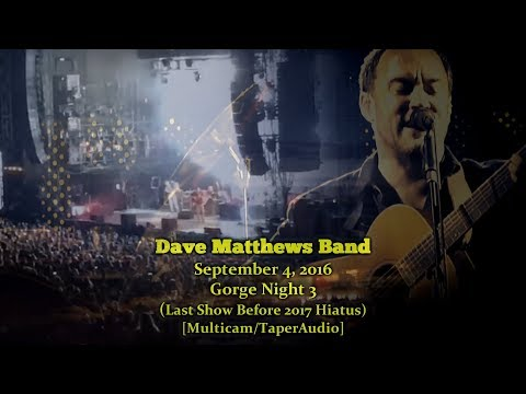 Dave Matthews Band - 9/4/16 -[Multicam/1080p60fps/TaperAudio]-  Gorge N3 -[Last Show Before Hiatus]