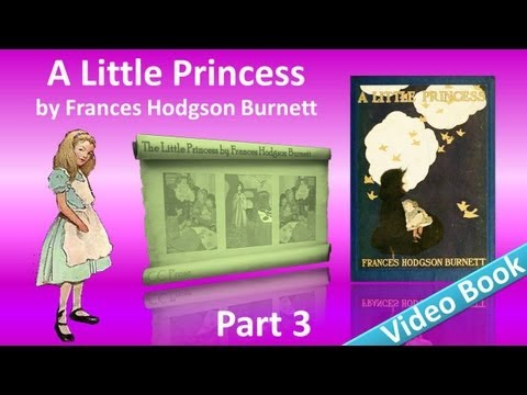 Part 3 - A Little Princess Audiobook by Frances Hodgson Burnett