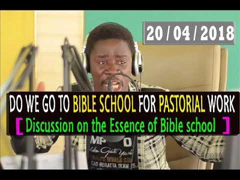 DO WE GO TO BIBLE SCHOOL FOR PASTORIAL WORK EVANGELIST AKWASI AWUAH